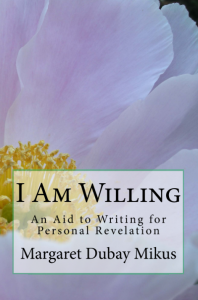 I Am Willing: An Aid to Writing for Personal Revelation
